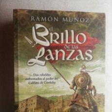 Libros de segunda mano: EL BRILLO DE LAS LANZAS - CALIFATO DE CORDOBA MUÑOZ CARREÑO, RAMÓN -. Lote 182104995