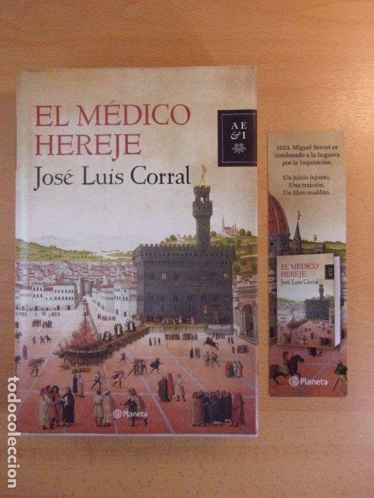 EL MEDICO HEREJE / JOSÉ LUIS CORRAL / DEDICATORIA AUTOGRAFA DEL AUTOR / MARCAPAGINAS (Libros de Segunda Mano (posteriores a 1936) - Literatura - Narrativa - Novela Histórica)