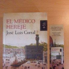 Libros de segunda mano: EL MEDICO HEREJE / JOSÉ LUIS CORRAL / DEDICATORIA AUTOGRAFA DEL AUTOR / MARCAPAGINAS. Lote 182485173