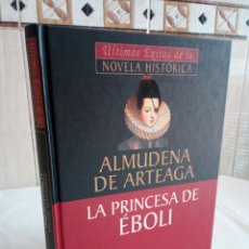 Libros de segunda mano: 55-LA PRINCESA DE EBOLI, ALMUDENA DE ARTEAGA, 2001. Lote 182546398