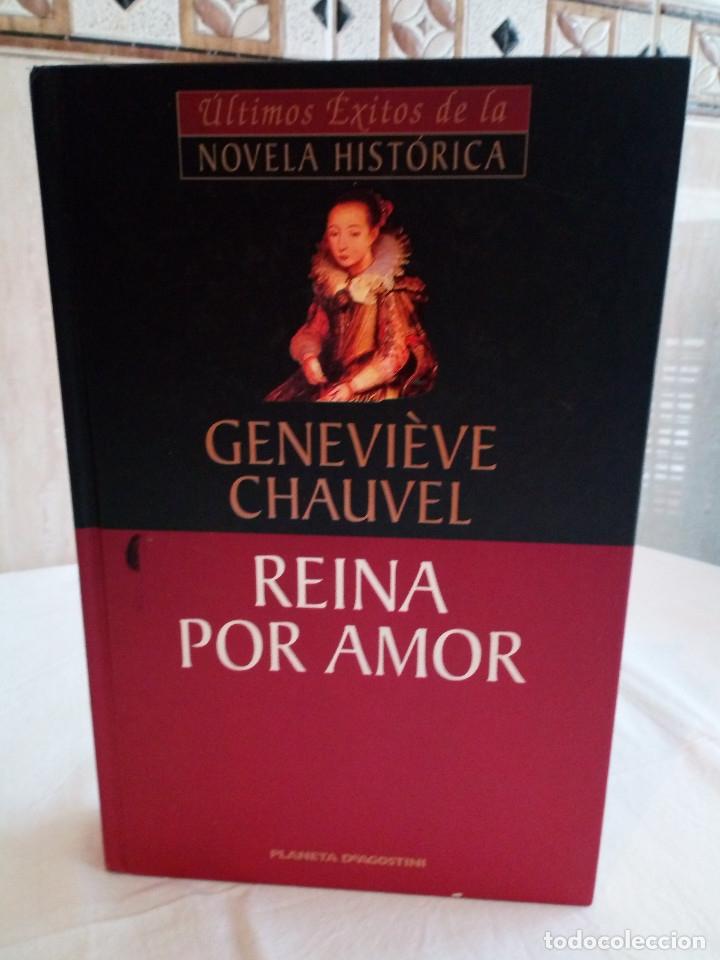 46-REINA POR AMOR, GENEVIEVE CHAUVEL, 2001 (Libros de Segunda Mano (posteriores a 1936) - Literatura - Narrativa - Novela Histórica)