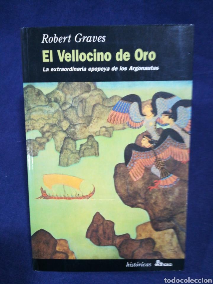 EL VELLOCINO DE ORO. LA EXTRAORDINARIA EPOPEYA DE LOS ARGONAUTAS - ROBERT GRAVES - EDHASA (Libros de Segunda Mano (posteriores a 1936) - Literatura - Narrativa - Novela Histórica)