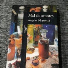 Libros de segunda mano: MAL DE AMORES - ANGELES MASTRETTA. Lote 182798773
