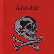 Libros de segunda mano: LA CALAVERA DE PLATA - JULIO ALBI - OLLERO Y RAMOS - 2001 - 278 PAGS. Lote 182800130