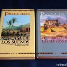 Libros de segunda mano: PAULINE GEDGE. SAGA CASA DE LOS SUEÑOS: LA CASA DE LOS SUEÑOS, EL TEMPLO DE LAS ILUSIONES. Lote 182811361