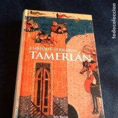 Libros de segunda mano: TARMERLAN. ENRIQUE SERRANO. Lote 182811560