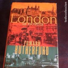 Libros de segunda mano: LONDON, LA NOVELA. EDWARD RUTHERFURD. Lote 182811870