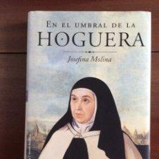 Libros de segunda mano: EN EL UMBRAL DE LA HOGUERA - JOSEFINA MOLINA - PRIMERA EDICIÓN , MARZO 1999. Lote 220546983