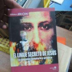 Libros de segunda mano: EL LINAJE SECRETO DE JESÚS, VARIOS AUTORES. L.1405-701. Lote 183067522