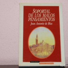 Libros de segunda mano: SOPORTAL DE LOS MALOS PENSAMIENTOS. Lote 183316330