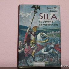 Libros de segunda mano: SILA, EL ULTIMO REPUBLICANO. Lote 183322281