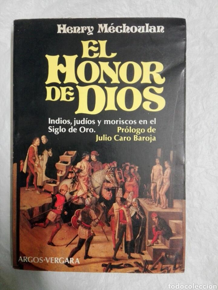 EL HONOR DE DIOS, INDIOS JUDIOS Y MORISCOS EN EL SIGLO DE ORO (Libros de Segunda Mano (posteriores a 1936) - Literatura - Narrativa - Novela Histórica)