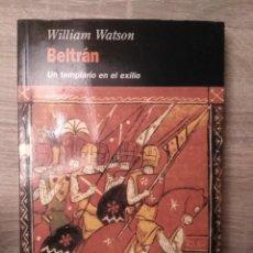 Libros de segunda mano: BELTRÁN. UN TEMPLARIO EN EL EXILIO ** WILLIAM WATSON. Lote 183537827