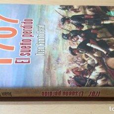 Libros de segunda mano: 1707 EL SUEÑO PERDIDO - JUAN RAMON BARAT - VALENCIA DURANTE GUERRA SUCESION BASSET/ LL - 301. Lote 183642676