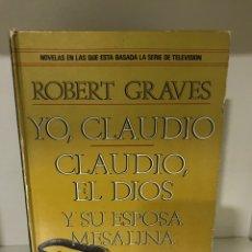 Libros de segunda mano: YO, CLAUDIO - CLAUDIO, EL DIOS Y SU ESPOSA MESALINA. ROBERT GRAVES. Lote 183693138