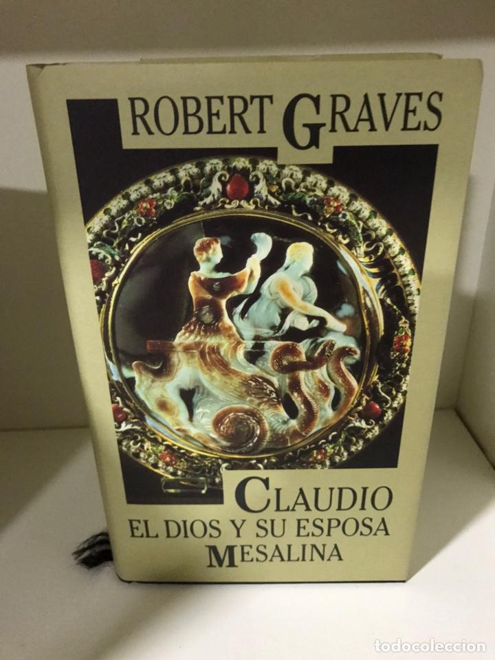 CLAUDIO, EL DIOS Y SU ESPOSA MESALINA ROBERT GRAVES (Libros de Segunda Mano (posteriores a 1936) - Literatura - Narrativa - Novela Histórica)