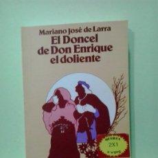 Libros de segunda mano: LMV - EL DONCEL DE DON ENRIQUE EL DOLIENTE. MARIANO JOSÉ DE LARRA. Lote 183716587