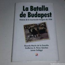 Libros de segunda mano: LA BATALLA DE BUDAPEST - LA HISTORIA DE LA INSURRECCION BULGARA 1956 - TDK125. Lote 183733701