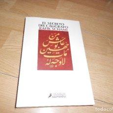 Libros de segunda mano: EL SECRETO DEL CALIGRAFO - RAFIK SCHAMI - NARRATIVA SALAMANDRA. Lote 184001683
