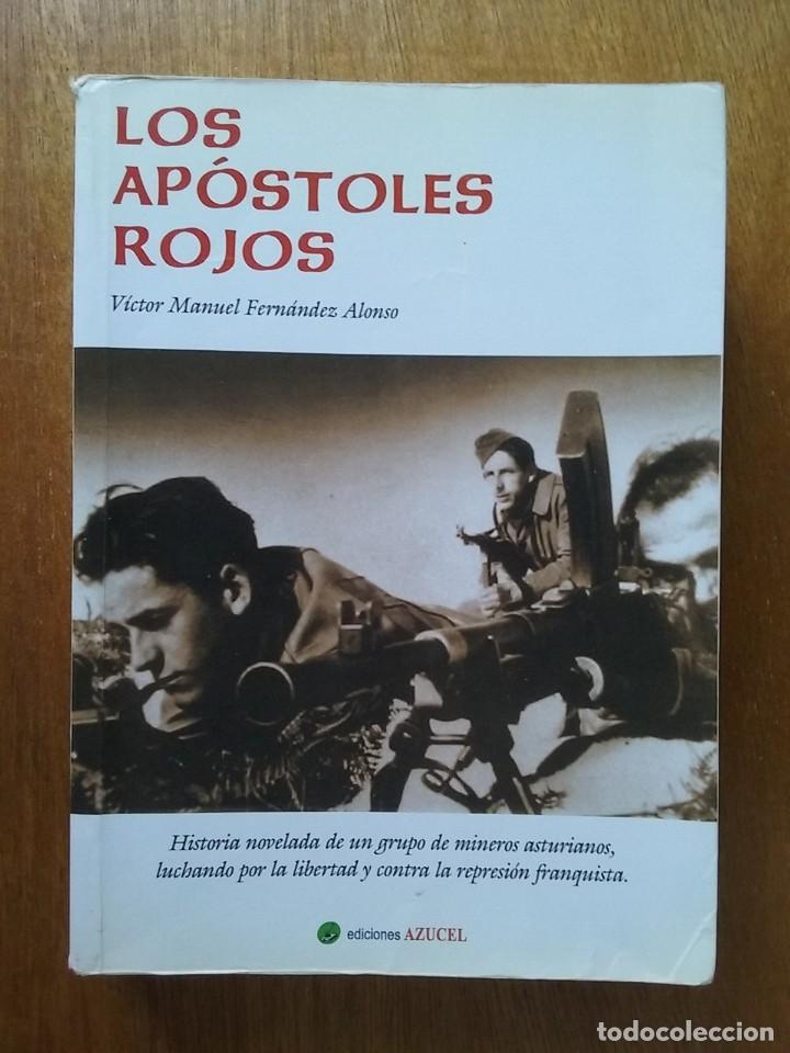 LOS APOSTOLES ROJOS, VICTOR MANUEL FERNANDEZ ALONSO, EDICIONES AZUCEL, 2004 (Libros de Segunda Mano (posteriores a 1936) - Literatura - Narrativa - Novela Histórica)