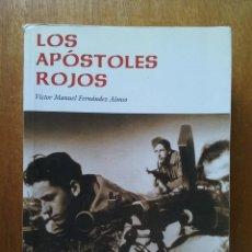 Libros de segunda mano: LOS APOSTOLES ROJOS, VICTOR MANUEL FERNANDEZ ALONSO, EDICIONES AZUCEL, 2004. Lote 184019786