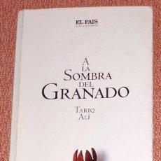 Libros de segunda mano: A LA SOMBRA DEL GRANADO (TARIQ ALÍ). Lote 184256733