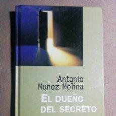 Libros de segunda mano: EL DUEÑO DEL SECRETO. ANTONIO MUÑOZ MOLINA. Lote 184670318