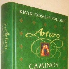 Libros de segunda mano: ARTURO - CAMINOS CRUZADOS - KEVIN CROSSLEY-HOLLAND. Lote 184723040