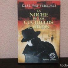 Libros de segunda mano: LA NOCHE DE LOS CUCHILLOS LARGOS, KARL VON VEREITER. Lote 184880507