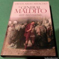 Libros de segunda mano: EL GENERAL MALDITO - JAVIER ARIAS ARTACHO (LIBRO NUEVO). Lote 184900862