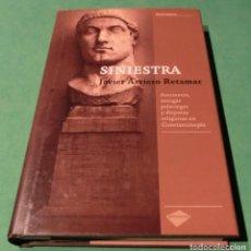 Libros de segunda mano: SINIESTRA - JAVIER ARRIERO RETARMAR (LIBRO COMO NUEVO) HOJAS DE GRAN CALIDAD. Lote 184903728