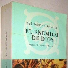 Libros de segunda mano: EL ENEMIGO DE DIOS - CRONICAS DEL SEÑOR DE LA GUERRA II - BERNARD CORNWELL. Lote 185096750