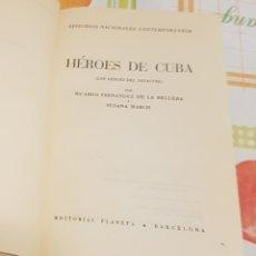Libros de segunda mano: 1963 PRIMERA EDICIÓN HÉROES DE CUBA RICARDO FERNÁNDEZ DE LA REGENTA Y SUSANA MARCH. Lote 185245346