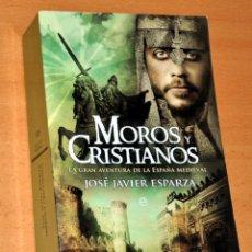 Libros de segunda mano: MOROS Y CRISTIANOS - DE JOSÉ JAVIER ESPARZA - EDITORIAL LA ESFERA DE LOS LIBROS - AÑO 2011. Lote 185698346