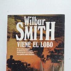 Libros de segunda mano: VIENE EL LOBO. - WILBUR SMITH. TDK431. Lote 185717941