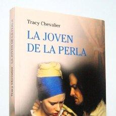 Libros de segunda mano: LA JOVEN DE LA PERLA (EDICIÓN DE 2010), DE TRACY CHEVALIER, EDITORIAL RBA. COMO NUEVO.. Lote 185758875