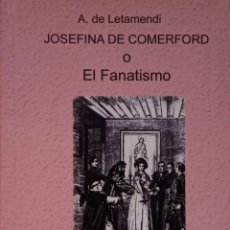 Libros de segunda mano: JOSEFINA DE COMERFORD O EL FANATISMO - AGUSTÍN DE LETAMENDI.. Lote 185879875