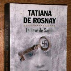Libros de segunda mano: LA LLAVE DE SARAH POR TATIANA DE ROSNAY DE ED. RANDOM HOUSE EN BARCELONA 2018. Lote 185914507