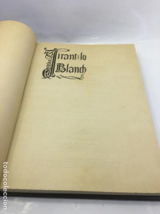 Libros de segunda mano: TIRANT LO BLANCH, DE JOHANOT MARTORELL I MARTI JHAN DE GALBA, 2 VOLUMEN, LUJOSOS Y EDICION NUMERADA - Foto 5 - 185925361