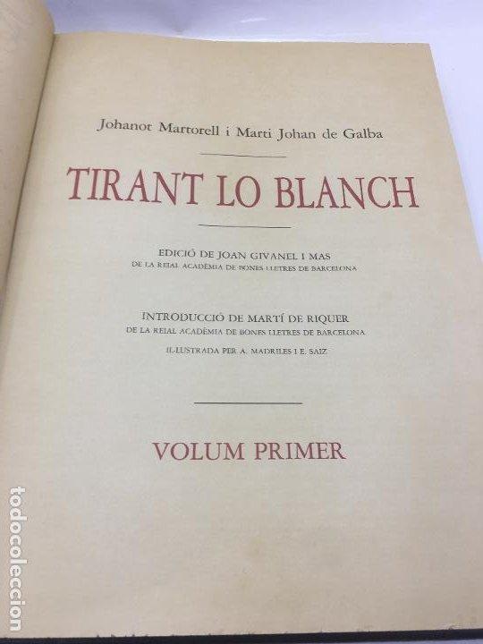 Libros de segunda mano: TIRANT LO BLANCH, DE JOHANOT MARTORELL I MARTI JHAN DE GALBA, 2 VOLUMEN, LUJOSOS Y EDICION NUMERADA - Foto 7 - 185925361