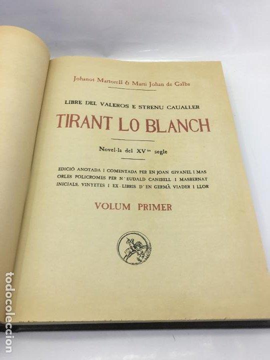 Libros de segunda mano: TIRANT LO BLANCH, DE JOHANOT MARTORELL I MARTI JHAN DE GALBA, 2 VOLUMEN, LUJOSOS Y EDICION NUMERADA - Foto 9 - 185925361