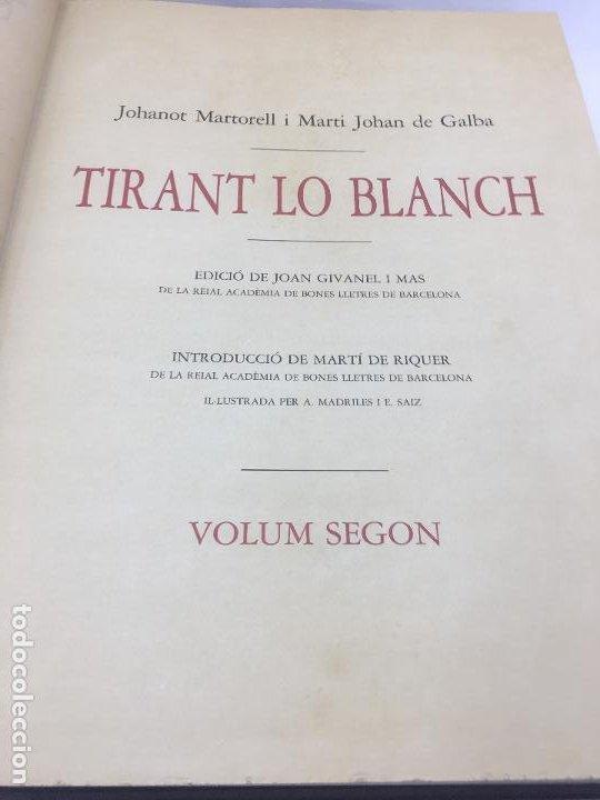 Libros de segunda mano: TIRANT LO BLANCH, DE JOHANOT MARTORELL I MARTI JHAN DE GALBA, 2 VOLUMEN, LUJOSOS Y EDICION NUMERADA - Foto 36 - 185925361