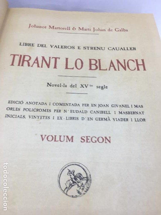 Libros de segunda mano: TIRANT LO BLANCH, DE JOHANOT MARTORELL I MARTI JHAN DE GALBA, 2 VOLUMEN, LUJOSOS Y EDICION NUMERADA - Foto 37 - 185925361