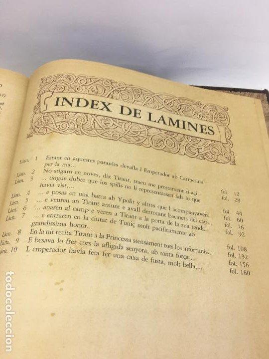 Libros de segunda mano: TIRANT LO BLANCH, DE JOHANOT MARTORELL I MARTI JHAN DE GALBA, 2 VOLUMEN, LUJOSOS Y EDICION NUMERADA - Foto 53 - 185925361