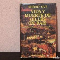 Libros de segunda mano: VIDA Y MUERTE DE GILLES DE RAIS, UNA HISTORIA DE GUERRA Y BRUJERIA EN EL SIGLO XV. Lote 186113573