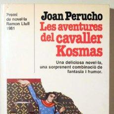 Libros de segunda mano: PERUCHO, JOAN - LES AVENTURES DEL CAVALLER KOSMAS - PLANETA 1981 - 1ª EDICIÓ. Lote 187170768