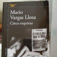 Libros de segunda mano: MARIO VARGAS LLOSA. CINCO ESQUINAS. Lote 187325918