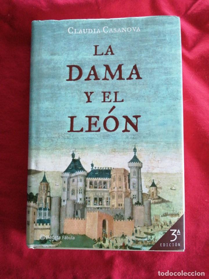 LA DAMA Y EL LEON. CLAUDIA CASANOVA. (Libros de Segunda Mano (posteriores a 1936) - Literatura - Narrativa - Novela Histórica)