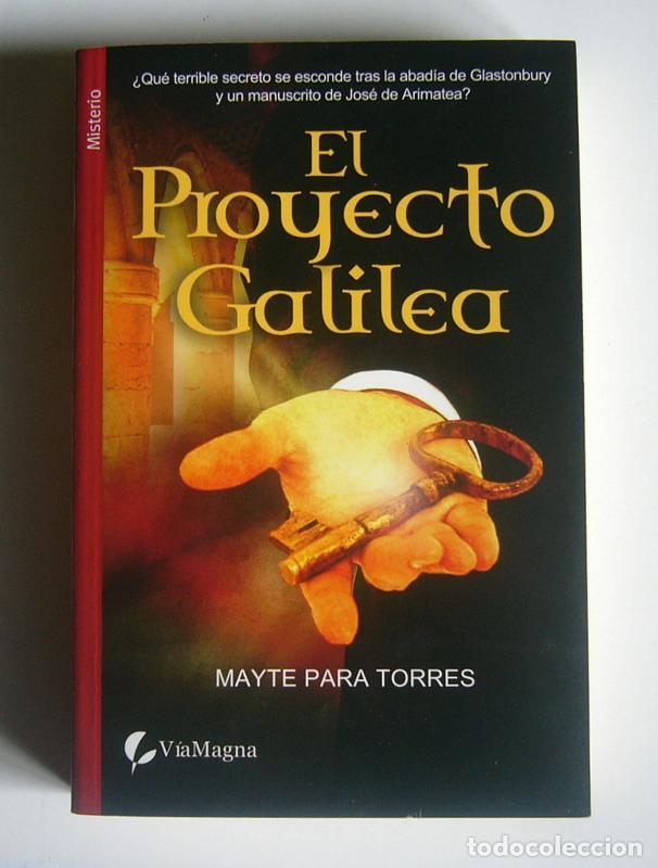 EL PROYECTO GALILEA - MAYTE PARA TORRES (Libros de Segunda Mano (posteriores a 1936) - Literatura - Narrativa - Novela Histórica)