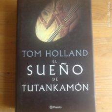 Livros em segunda mão: TOM HOLLAND - EL SUEÑO DE TUTANKAMÓN - PLANETA 2010. Lote 187629005